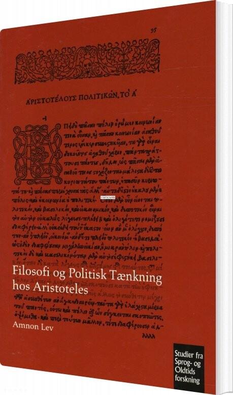 Image of   Filosofi Og Politisk Tænkning Hos Aristoteles - Amnon Lev - Bog
