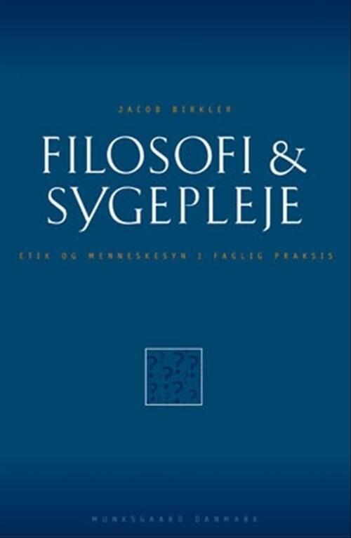 Image of   Filosofi & Sygepleje - Jacob Birkler - Bog