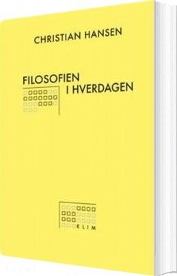 Image of   Filosofien I Hverdagen - Christian Hansen - Bog