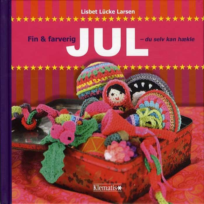Billede af Fin Og Farverig Jul - Du Selv Kan Hækle - Lisbet Lücke Larsen - Bog