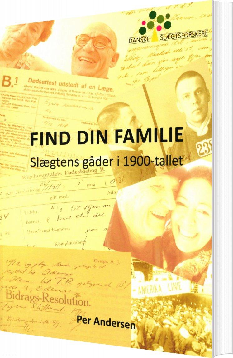 Billede af Find Din Familie - Slægtens Gåder I 1900-tallet - Per Andersen - Bog