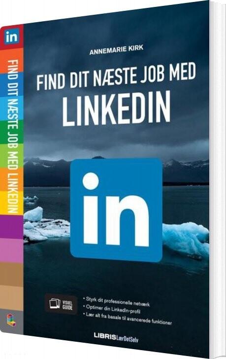 Image of   Find Dit Næste Job Med Linkedin - Annemarie Kirk - Bog