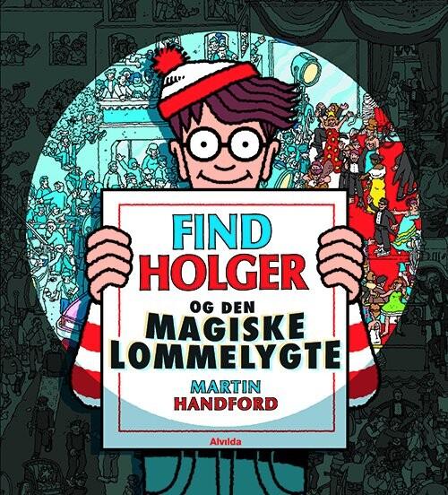 Image of   Find Holger - Og Den Magiske Lommelygte - Martin Handford - Bog
