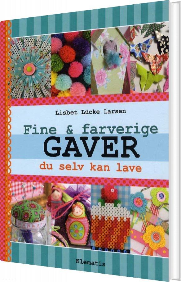 Billede af Fine & Farverige Gaver - Lisbet Lücke Larsen - Bog