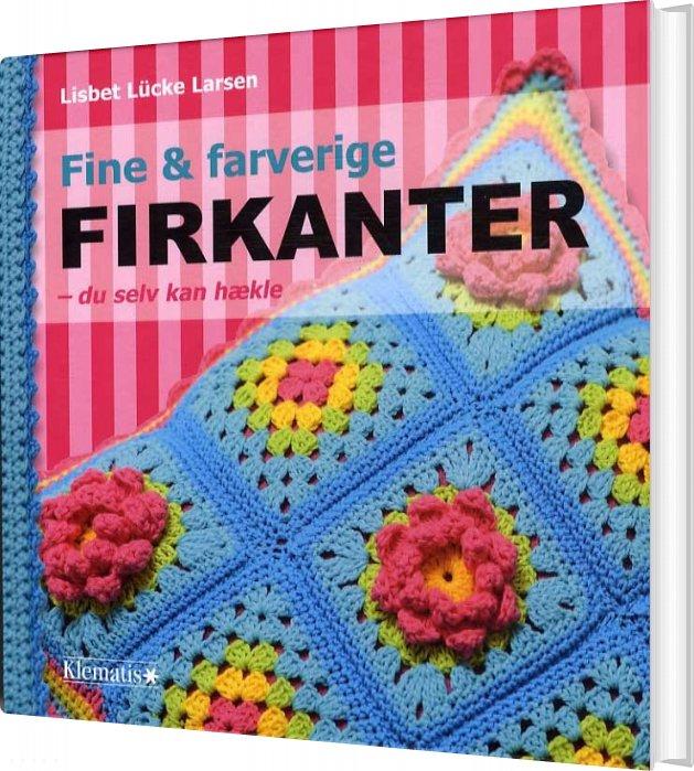 Billede af Fine Og Farverige Firkanter - Du Selv Kan Hækle - Lisbet Lücke Larsen - Bog