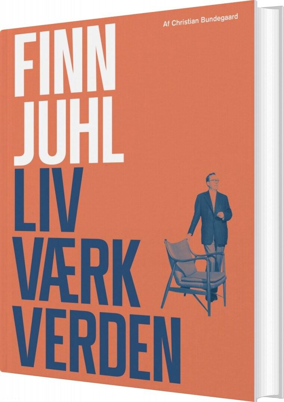 Image of   Finn Juhl. Liv. Værk. Ramme - Christian Bundegaard - Bog