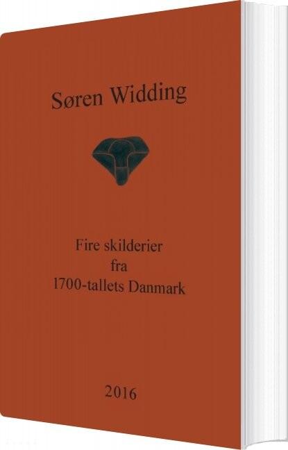 Fire Skilderier Fra 1700-tallets Danmark - Søren Widding - Bog