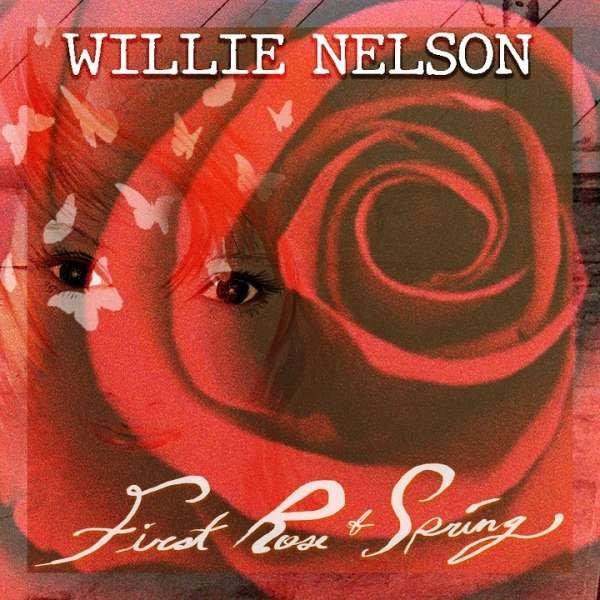 Image of   Willie Nelson - First Rose Of Spring - CD