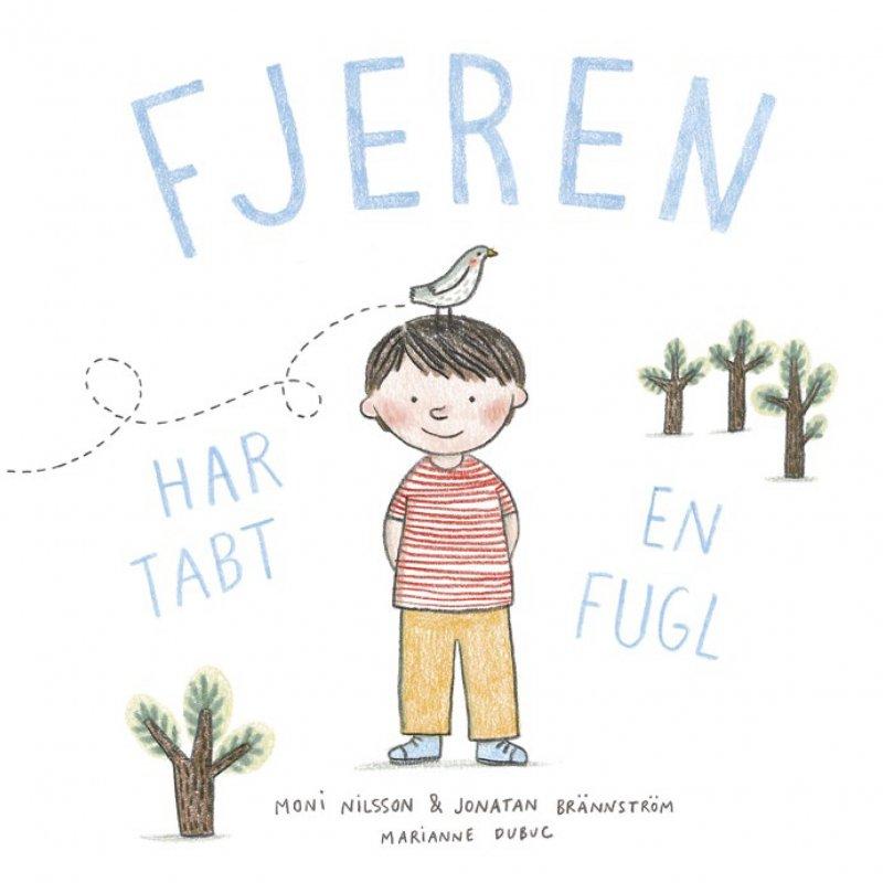 Fjeren Har Tabt En Fugl - Moni Nilsson - Bog