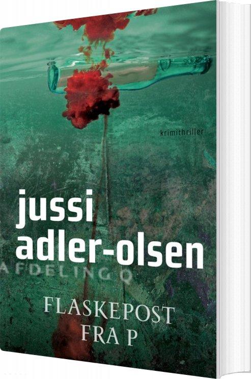 Image of   Afdeling Q: Flaskepost Fra P - Jussi Adler-olsen - Bog