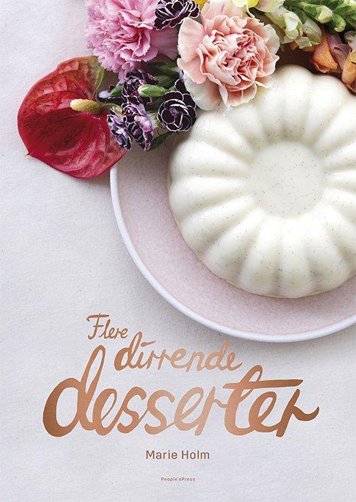 Flere Dirrende Desserter - Marie Holm - Bog