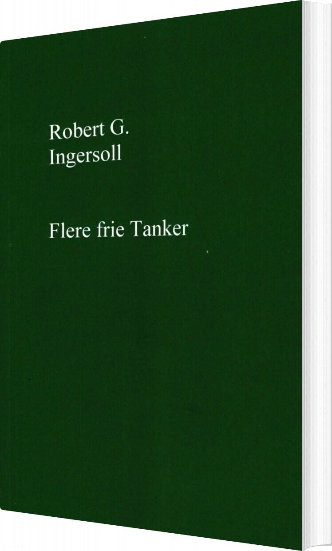 Image of   Flere Frie Tanker - Robert G. Ingersoll - Bog