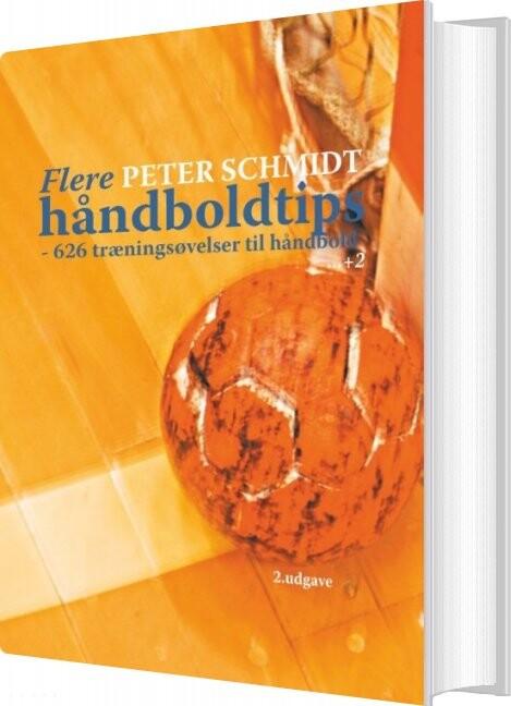 Image of   Flere Håndboldtips - Peter Schmidt - Bog