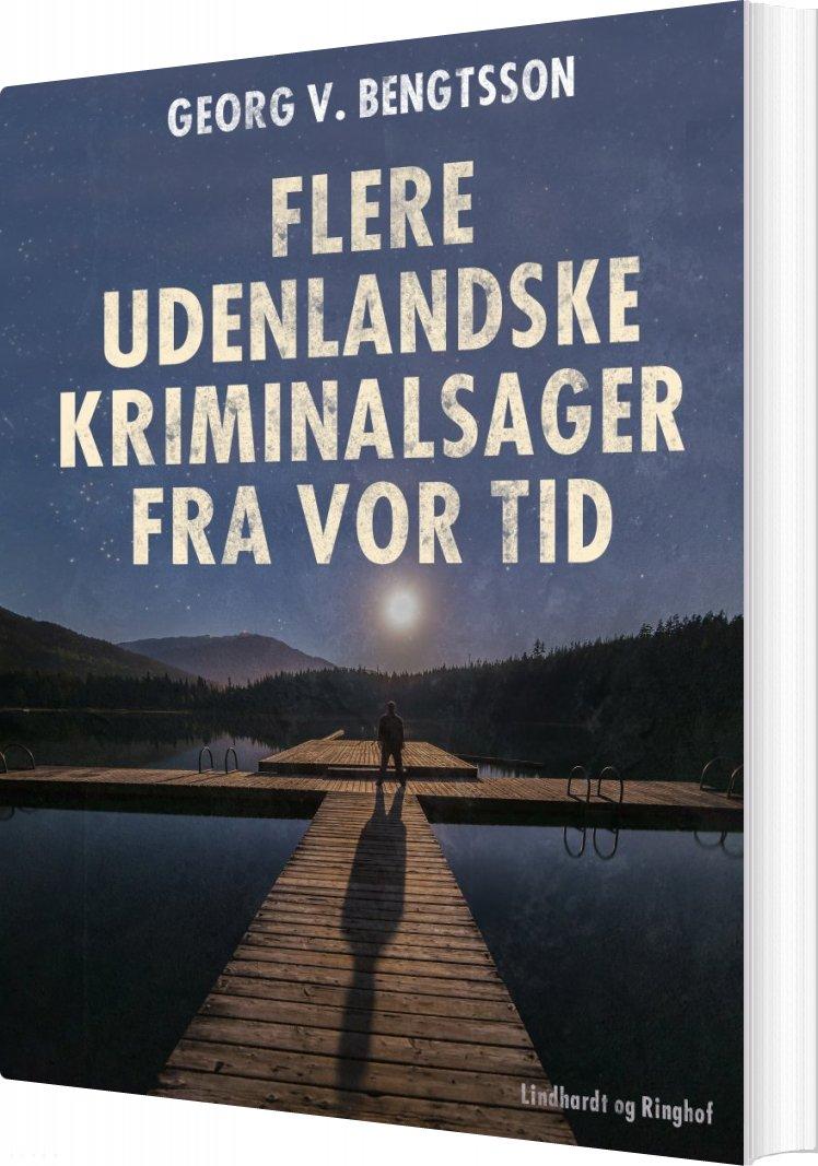 Billede af Flere Udenlandske Kriminalsager Fra Vor Tid - Georg V. Bengtsson - Bog