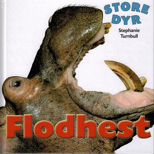 Image of   Store Dyr - Flodhest - Stephanie Turnbull - Bog