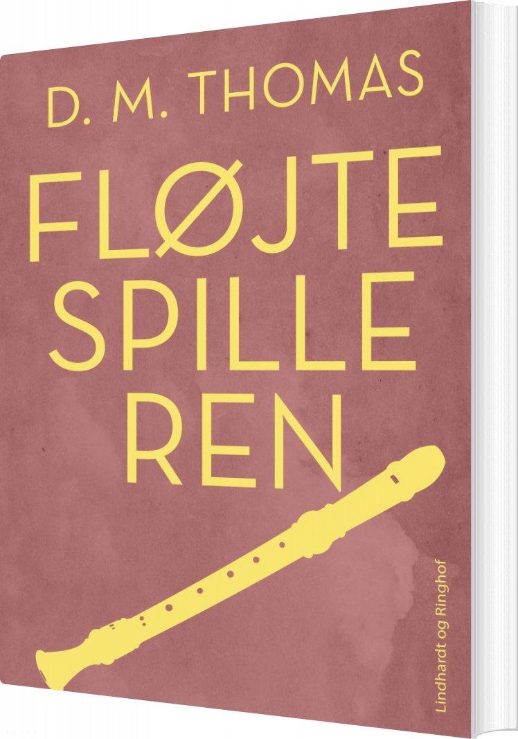 Image of   Fløjtespilleren - D. M Thomas - Bog