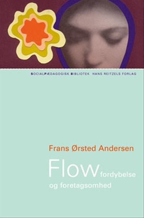 Image of   Flow Og Fordybelse - Frans ørsted Andersen - Bog