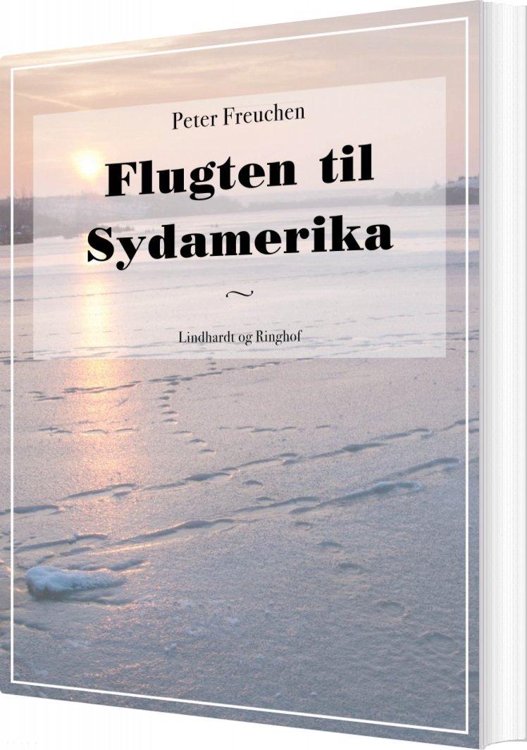 Image of   Flugten Til Sydamerika - Peter Freuchen - Bog
