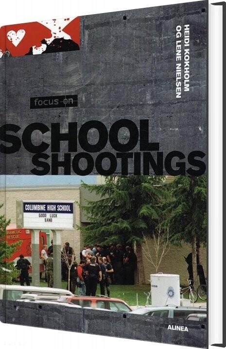 Focus On, School Shootings, Students Book - Lene Nielsen - Bog