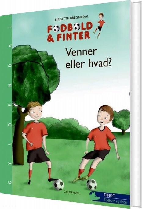 Billede af Fodbold Og Finter. Venner Eller Hvad? - Birgitte Bregnedal - Bog
