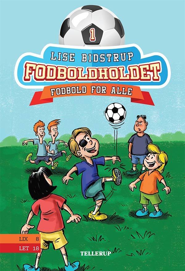 Image of   Fodboldholdet #1: Fodbold For Alle - Lise Bidstrup - Bog
