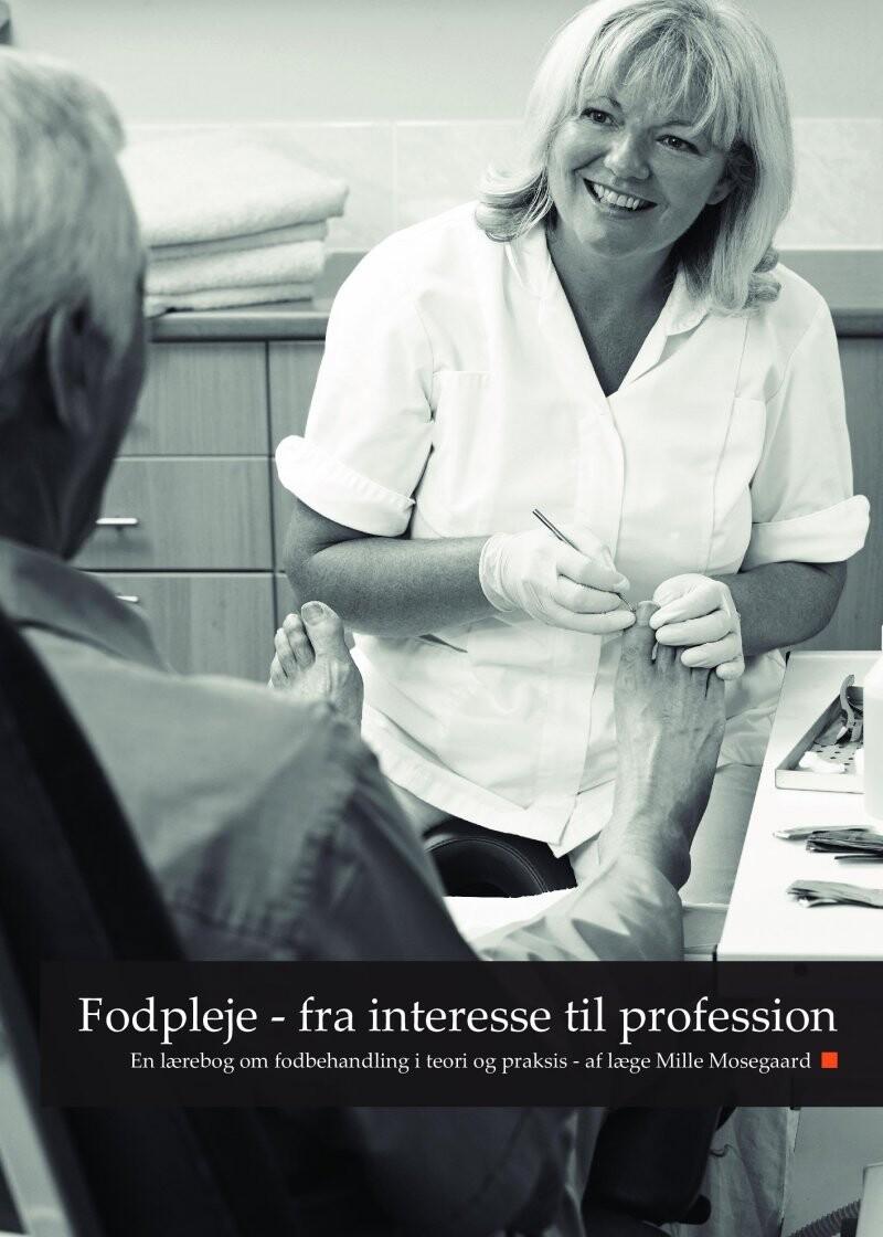 Fodpleje - Fra Interesse Til Profession - Læge Mille Mosegaard - Bog