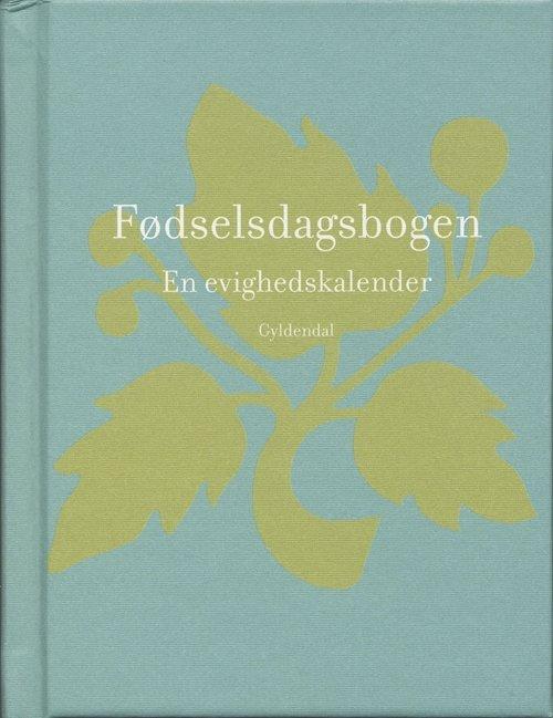 Image of   Fødselsdagsbogen: En Evighedskalender