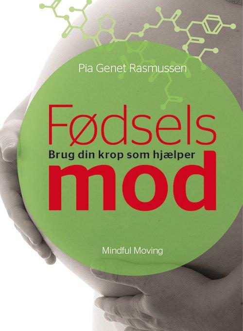 Image of   Fødselsmod - Pia Genet Rasmussen - Bog