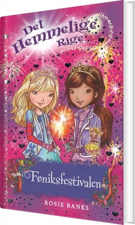 Image of   Det Hemmelige Rige 16 - Føniksfestivalen - Rosie Banks - Bog
