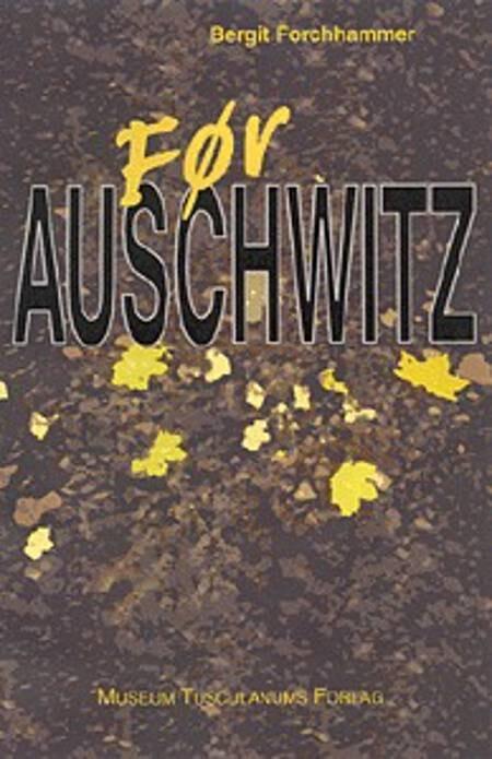 Image of   Før Auschwitz - Bergit Forchhammer - Bog