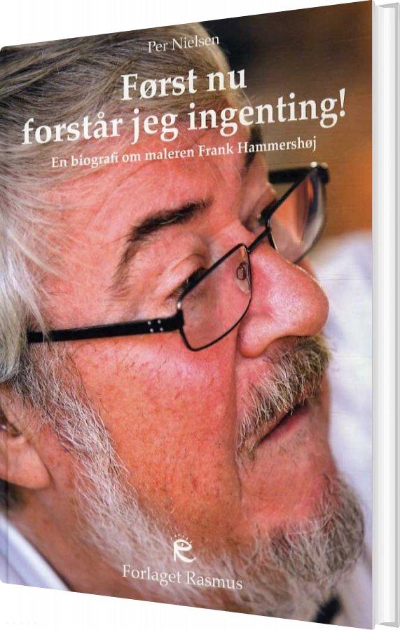 Først Nu Forstår Jeg Ingenting! - Per Nielsen - Bog