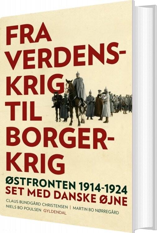 Image of   Første Verdenskrig - Claus Bundgård Christensen - Bog