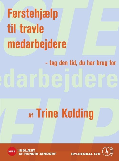 Image of   Førstehjælp Til Travle Medarbejdere - Trine Kolding - Cd Lydbog