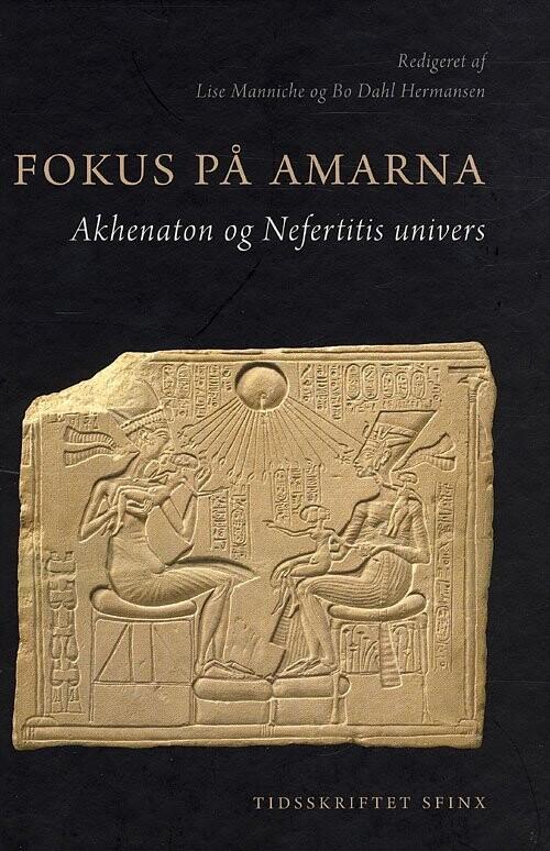 Image of   Fokus På Amarna - L. Manniche - Bog