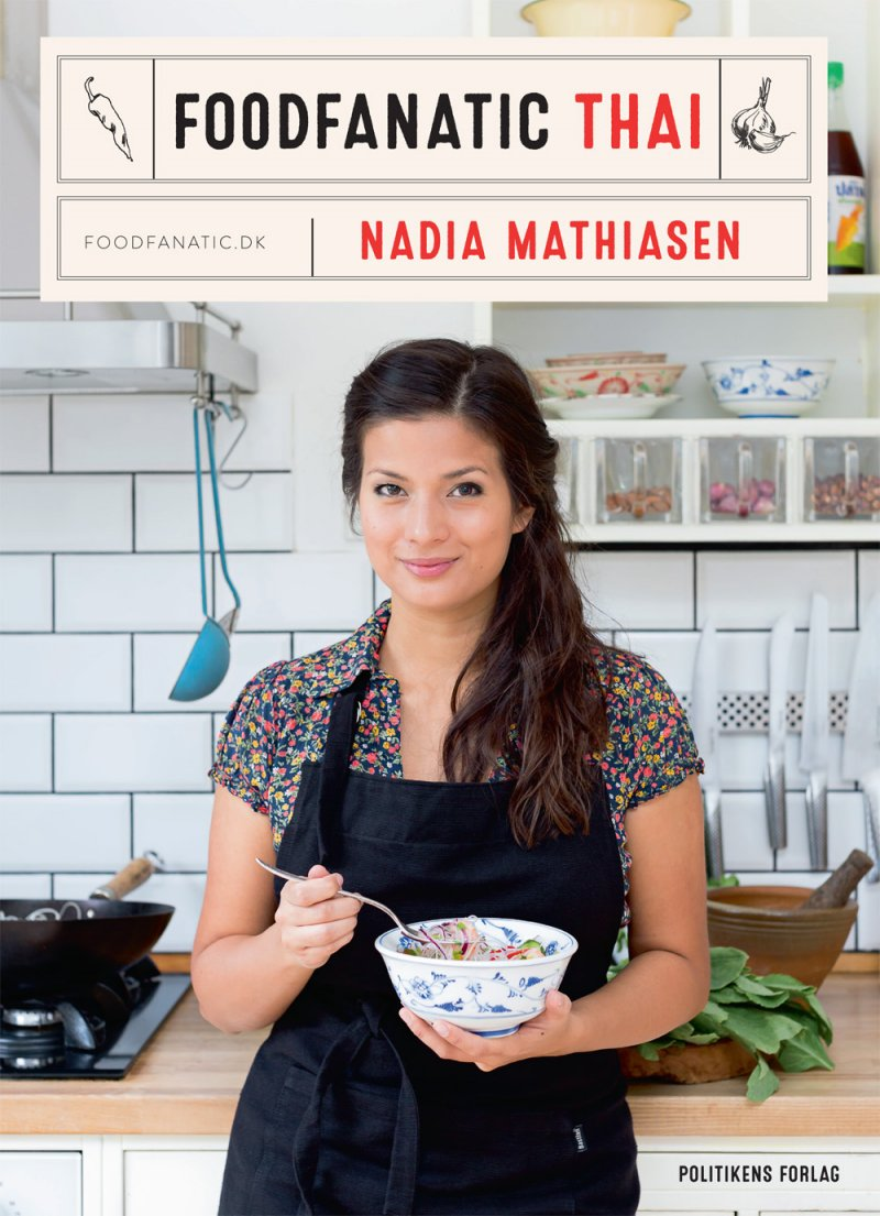 Foodfanatic Thai - Nadia Mathiasen - Bog