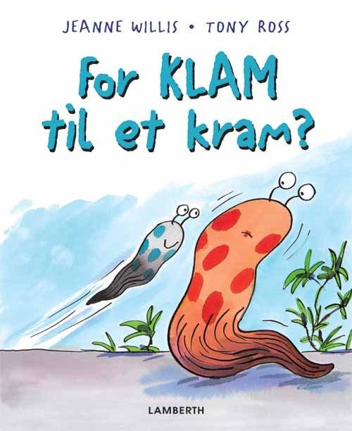 Image of   For Klam Til Et Kram - Jeanne Willis - Bog