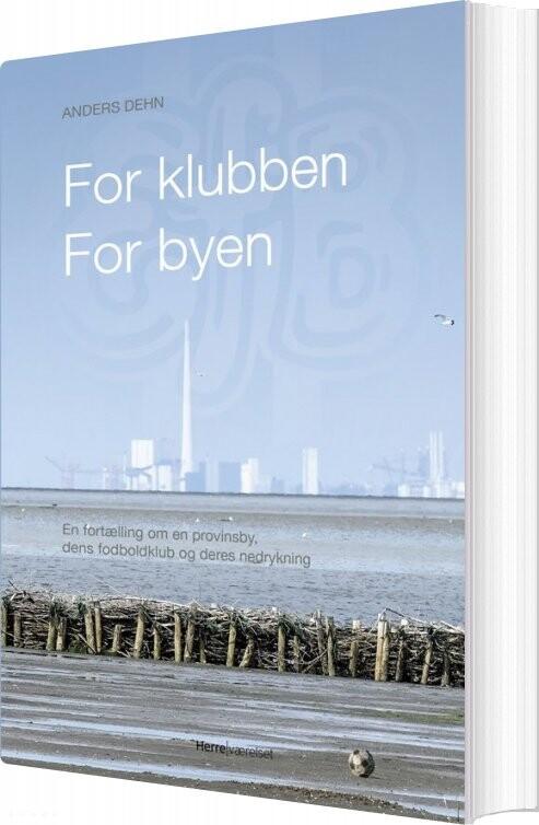 Billede af For Klubben - For Byen - Anders Dehn - Bog