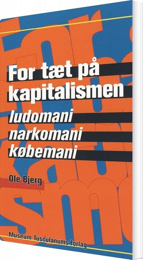 Image of   For Tæt På Kapitalismen - Ole Bjerg - Bog