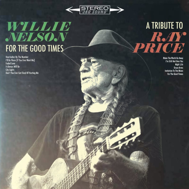 Image of   Willie Nelson - For The Good Times - A Tribute To Ray Price - CD
