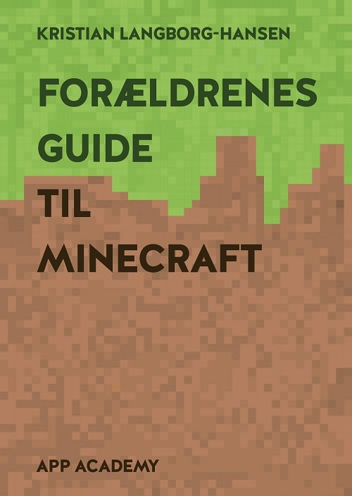 Forældrenes Guide Til Minecraft - Kristian Langborg-hansen - Bog