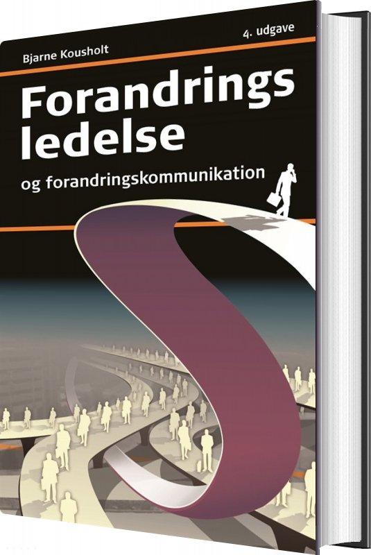 Image of   Forandringsledelse Og Forandringskommunikation - Bjarne Kousholt - Bog