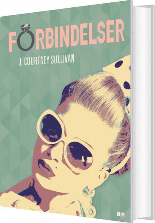 Image of   Forbindelser - J. Courtney Sullivan - Bog