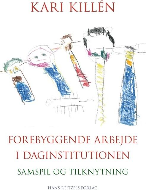 Forebyggende Arbejde I Daginstitutionen - Kari Killén - Bog