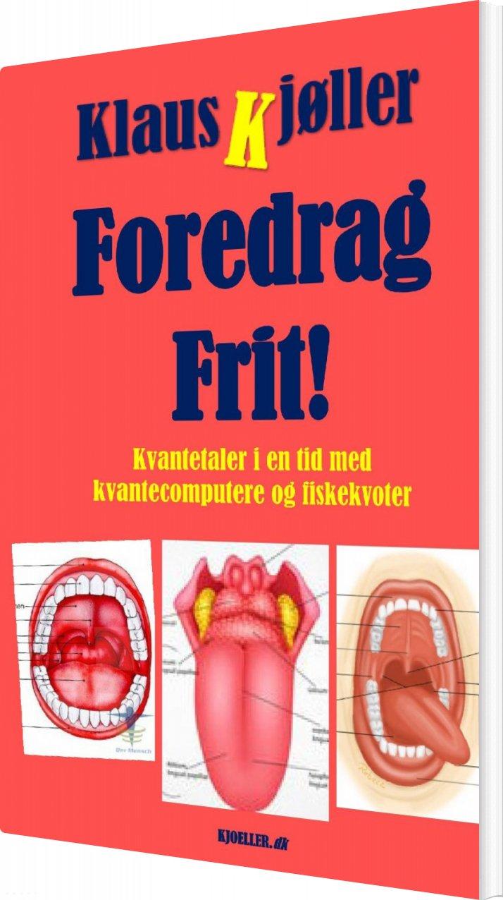 Image of   Foredrag Frit! - Klaus Kjøller - Bog
