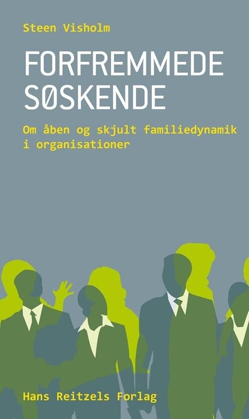 Image of   Forfremmede Søskende - Steen Visholm - Bog