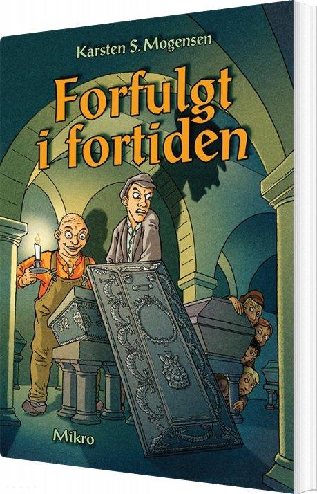 Image of   Forfulgt I Fortiden - Karsten S. Mogensen - Bog