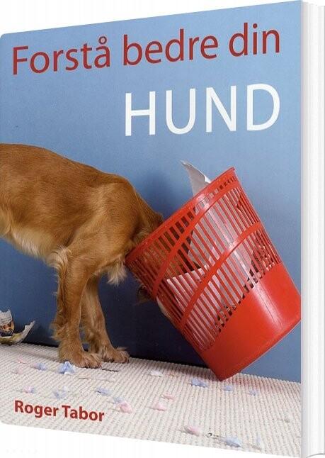 Forstå Bedre Din Hund - Roger Tabor - Bog