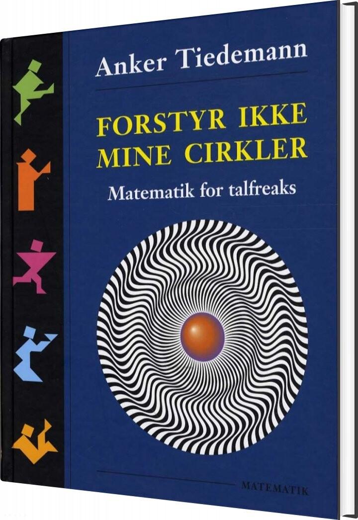 Image of   Forstyr Ikke Mine Cirkler - Anker Tiedemann - Bog