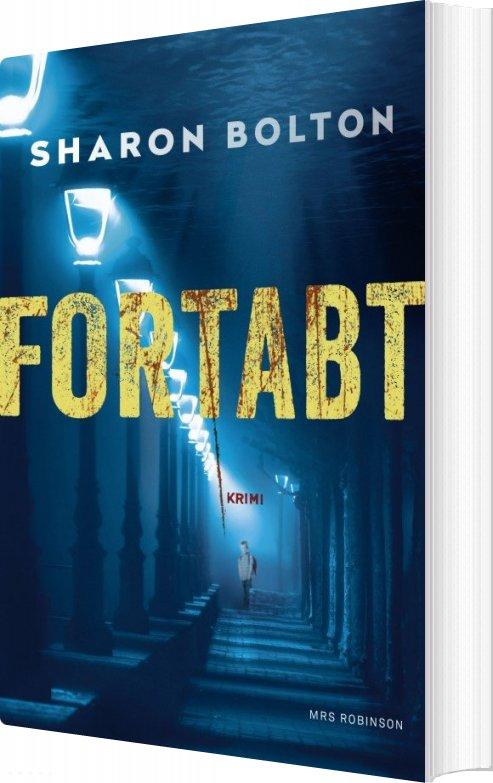 Fortabt - Krimi - Sharon Bolton - Bog
