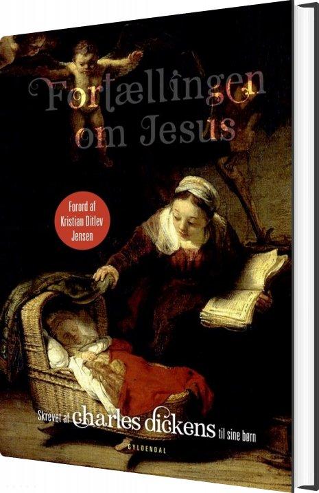 Billede af Fortællingen Om Jesus - Charles Dickens - Bog